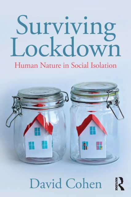 Surviving Lockdown : Human Nature in Social Isolation