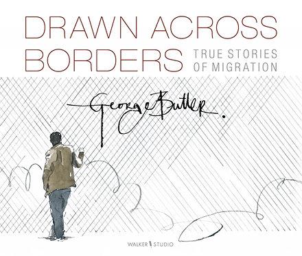 Drawn Across Borders: True Stories of Migration