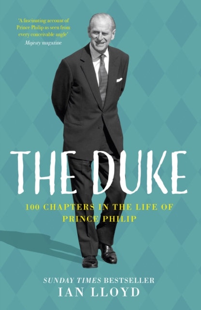 The Duke : 100 Chapters in the Life of Prince Philip