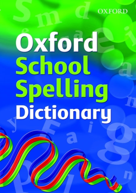 Oxford School Spelling Dictionary