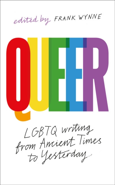 Queer : A Collection of LGBTQ Writing from Ancient Times to Yesterday