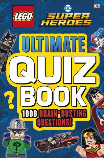 LEGO DC Comics Super Heroes Ultimate Quiz Book : 1000 Brain-Busting Questions