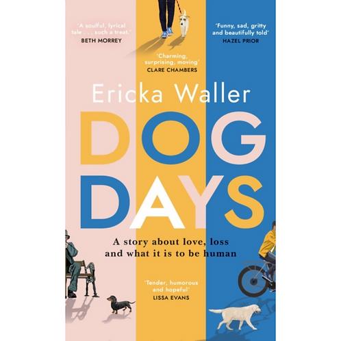 Dog Days by Ericka Waller (Author) Hardback