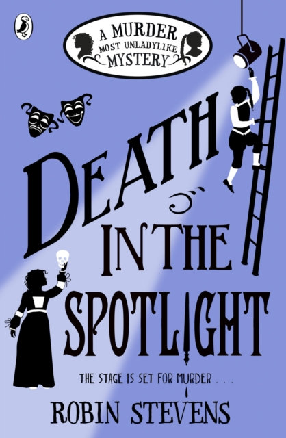 Death in the Spotlight : A Murder Most Unladylike Mystery