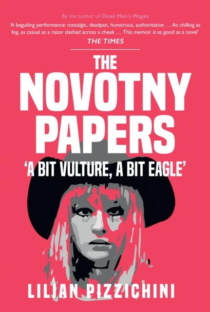 The Novotny Papers : 'A bit Vulture, A bit Eagle'
