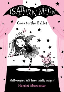 Isadora Moon Goes to the Ballet by Harriet Muncaster (Author)