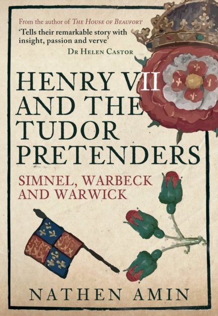 Henry VII and the Tudor Pretenders : Simnel, Warbeck, and Warwick