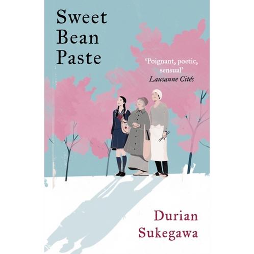 Sweet Bean Paste by Durian Sukegawa