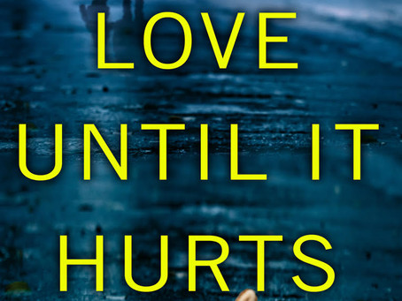 Love Until It Hurts
