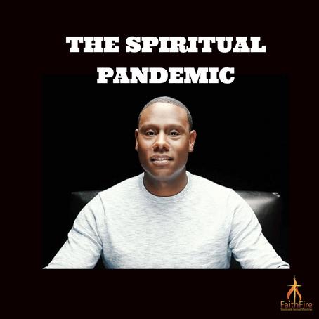 The Spiritual Pandemic
