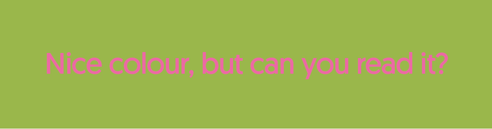 Pink text against green background to show poor contrast