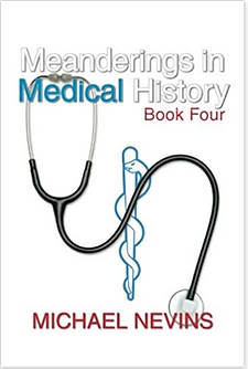 Michael Nevins Meanderings in Medical History