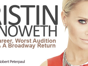 KRISTIN CHENOWETH: On Her Career, Worst Audition Moment & A Broadway Return