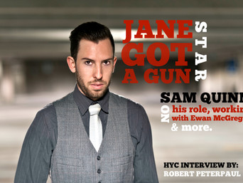 'Jane Got a Gun' Star SAM QUINN on: Working with Ewan McGregor, Filming in New Mexico &