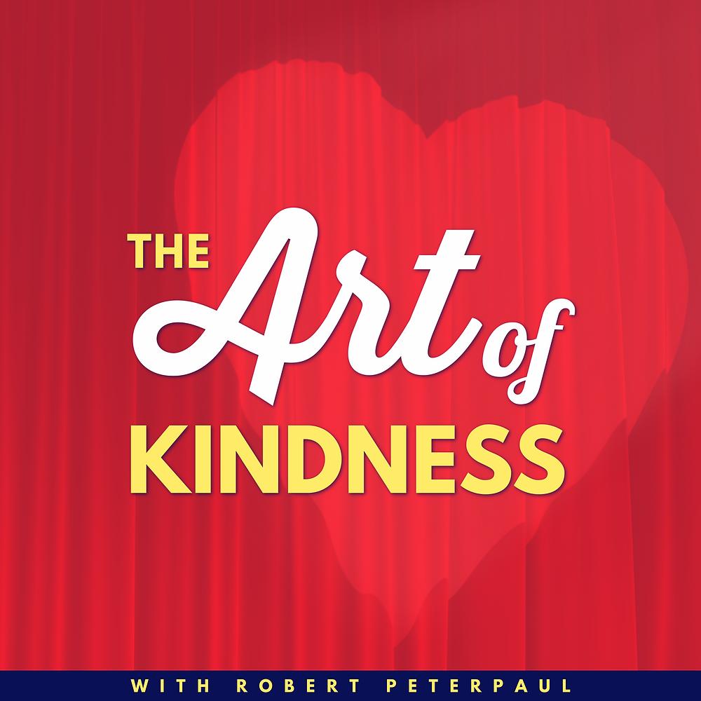 the art of kindness podcast robert peterpaul