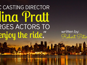 "NYC Casting Director Nina Pratt Urges Actors to ""Enjoy the ride."""
