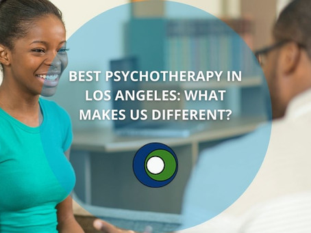 Best Psychotherapy in Los Angeles: What Makes Us Different?