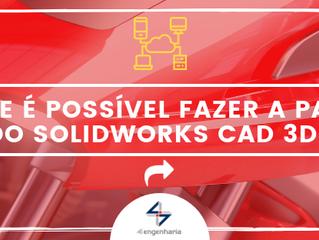 O que é possível fazer a partir do SOLIDWORKS CAD 3D?