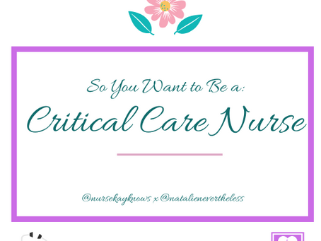 So You Want to Be a Critical Care Nurse?