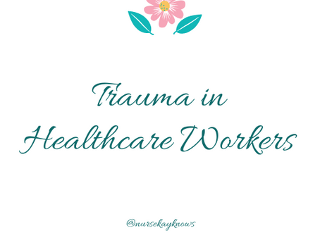 The Trauma of Healthcare Workers