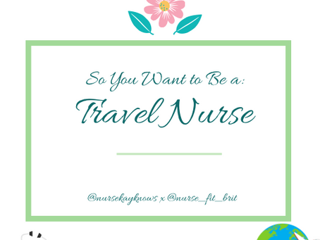So You Want to Be a Travel Nurse?