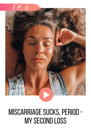 Episode 11: Miscarriage Sucks, Period - Second Loss