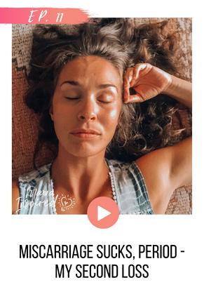 Episode 11: Miscarriage Sucks, Period - Second Loss