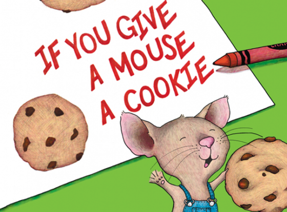 The Books That Made Me; If You Give a Mouse a Cookie