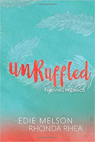 Unruffled; Thriving in Chaos by Edie Melson and Rhonda Rhea