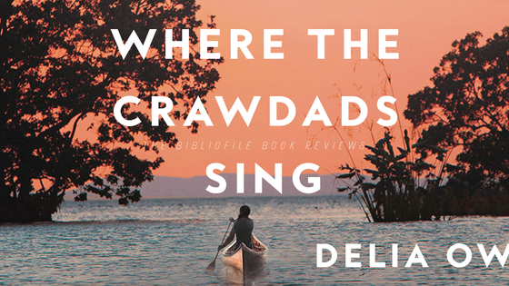 Where The Crawdads Sing by Delia Owens; Writers Read Post #9