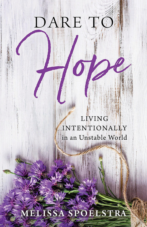Dare to Hope by Melissa Spoelstra Writers Read Post #7