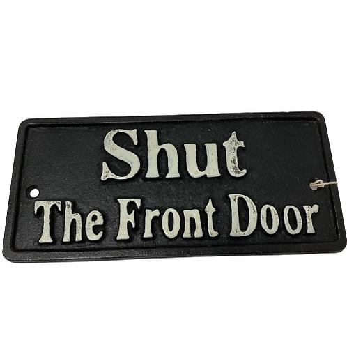 'Shut the Front Door' Cast Iron Sign