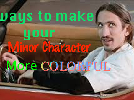 3 Ways to Make Minor Characters More Colorful