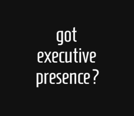 Executive Presence: What is it?