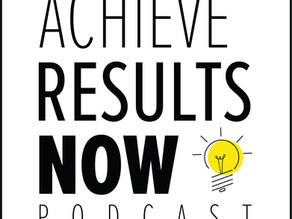 Achieve Results NOW! Podcast: Episode 217: The Michael Sgro