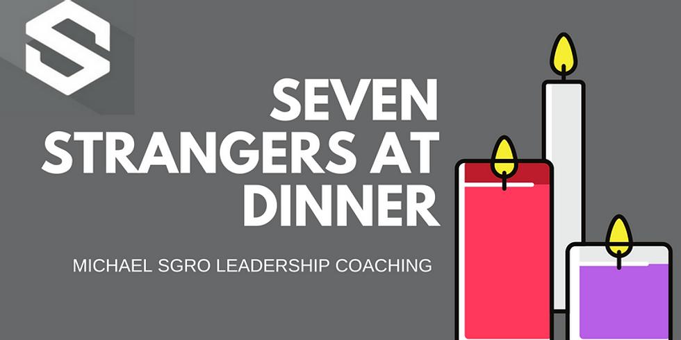 Seven Strangers at Dinner