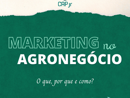 Marketing no Agronegócio - o que, por que e como?