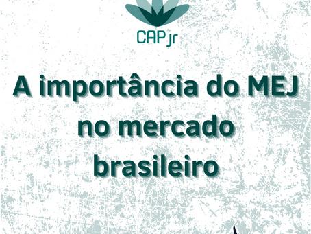 A importância do MEJ no mercado brasileiro