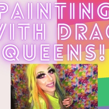 Painting With Drag Queens