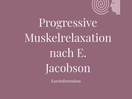 Progressive Muskelrelaxation nach E. Jacobson - Kurzinfo