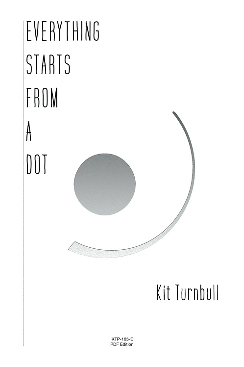 EVERYTHING STARTS FROM A DOT - Kit Turnbull