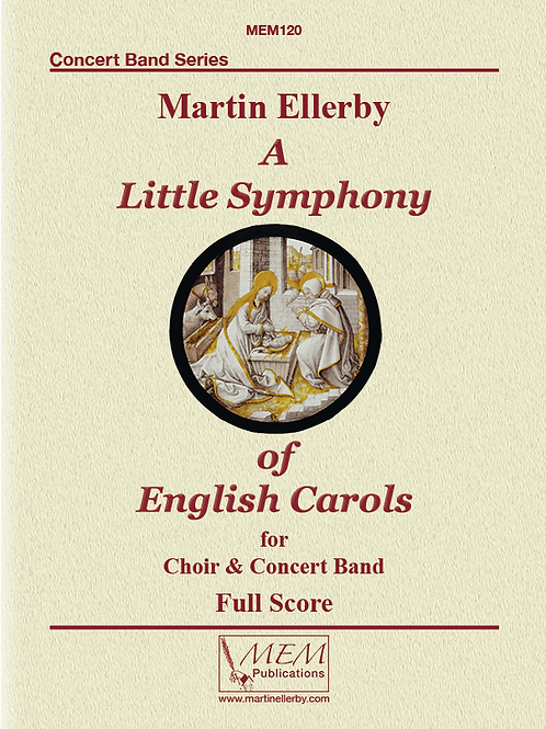 A LITTLE SYMPHONY OF ENGLISH CAROLS - Martin Ellerby