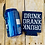 Thumbnail: Drink Drank Drunk ITH Can Insulator Embroidery Design