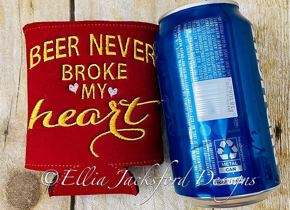 Beer Never Broke My Heart ITH Can Insulator Embroidery Design