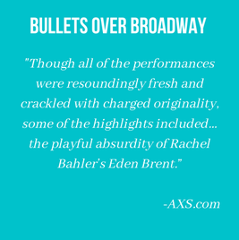 Review of Rachel as Eden Brent in the First National Tour of Bullets Over Broadway (Los Angeles,CA).