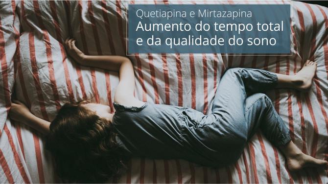Quetiapina e Mirtazapina - Aumento do tempo total e da qualidade do sono