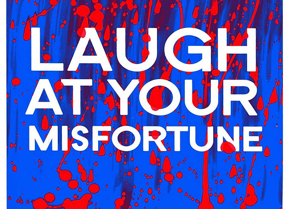 Laugh at Your Misfortune