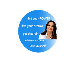 find your power,live your dreams,get that job,schieve success,love yourself in blue circle with debbra shcembri energy healer