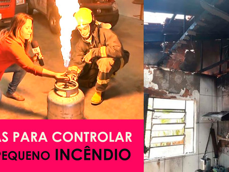 Dicas para controlar um pequeno incêndio (Saiba como agir imediatamente e evitar uma tragédia)