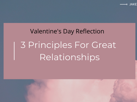 3 Principles For Great Relationships